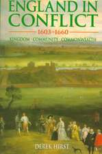 England in Conflict 1603-1660: Kingdom, Community, Commonwealth