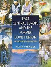 East Central Europe and the Former Soviet Union:  Environment and Society