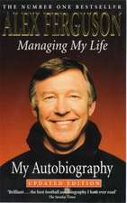 Ferguson, A: Managing My Life: My Autobiography