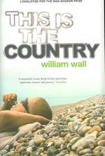 Wall, W: This is the Country
