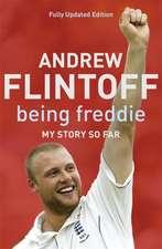 Being Freddie: My Story so Far