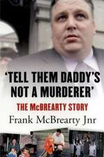TELL THEM DADDY'S NOT A MURDERER