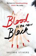 Stivers, V: Blood is the New Black