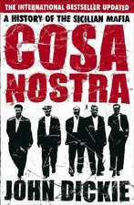 Cosa Nostra: A History of the Sicilian Mafia