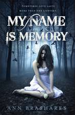 Brashares, A: My Name Is Memory