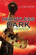 Buxton, J: A Heartless Dark