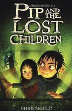 Spindlewood 03. Pip and the Lost Children
