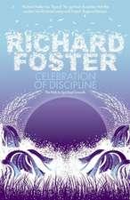 Foster, R: Celebration of Discipline