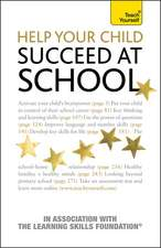 Help Your Child Succeed at School: Teach Yourself