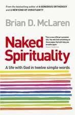 McLaren, B: Naked Spirituality