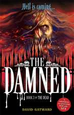 Gatward, D: The Dead: The Damned