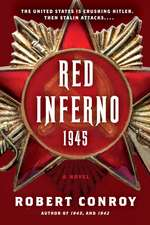 Red Inferno 1945:  The Hunt for One of America's Most Wanted Criminals