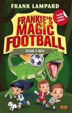 Frankie's Magic Football: Team T. Rex