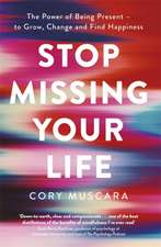 Stop Missing Your Life