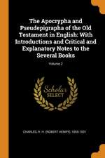 The Apocrypha and Pseudepigrapha of the Old Testament in English: With Introductions and Critical and Explanatory Notes to the Several Books; Volume 2