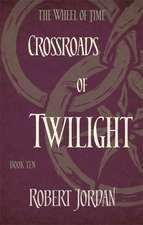Wheel of Time 10. Crossroads of Twilight