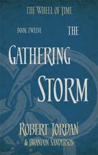 Wheel of Time 12. The Gathering Storm