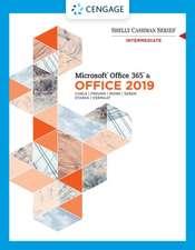 Shelly Cashman Series Microsoft Office 365 & Office 2019 Intermediate