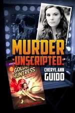 The Golden Huntress Murder Unscripted