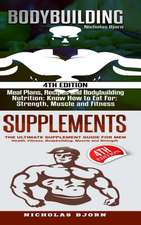 Bodybuilding & Supplements: Bodybuilding: Meal Plans, Recipes and Bodybuilding Nutrition & Supplements: The Ultimate Supplement Guide For Men