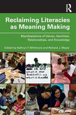 RECLAIMING LITERACIES AS MEANING MA