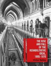Bailey, V: Rise and Fall of the Rehabilitative Ideal, 1895-1