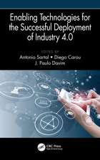 Enabling Technologies for the Successful Deployment of Industry 4.0