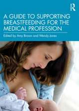 Guide to Supporting Breastfeeding for the Medical Profession