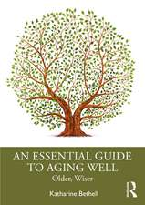 Essential Guide to Aging Well