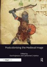 POSTCOLONISING THE MEDIEVAL IMAGE P