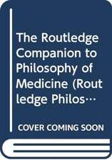 Routledge Companion to Philosophy of Medicine