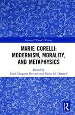 Marie Corelli: Modernism, Morality, and Metaphysics
