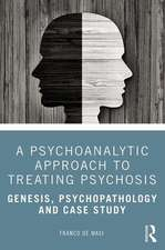Psychoanalytic Approach to Treating Psychosis