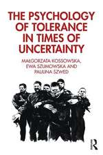 Psychology of Tolerance in Times of Uncertainty