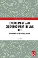 Embodiment and Disembodiment in Live Art