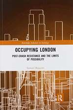 Occupying London: Post-Crash Resistance and the Limits of Possibility