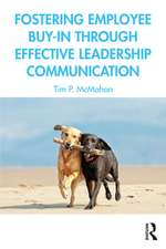 Fostering Employee Buy-in Through Effective Leadership Communication