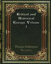 Critical and Historical Essays. Volume 1