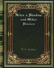 After a Shadow. and Other Stories