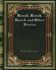 Knock. Knock. Knock and Other Stories