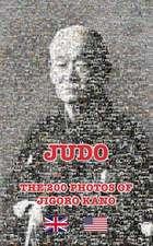 JUDO - THE 200 PHOTOS OF JIGORO KANO (English)