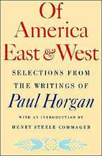 Of America East & West:  Selections from the Writings of Paul Horgan