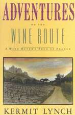 Adventures on the Wine Route:  A Wine Buyer S Tour of France