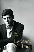 The Essays of Leonard Michaels