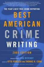 The Best American Crime Writing:  The Year's Best True Crime Reporting