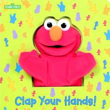 Clap Your Hands! (Sesame Street) [With Puppet]