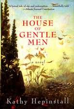 The House of Gentle Men: A Novel