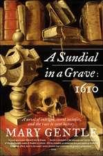 A Sundial in a Grave: 1610: A Novel