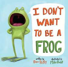 I Don't Want to Be a Frog:  Books 1-17 Plus Paper Dolls!