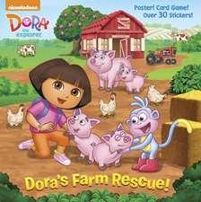 Dora's Farm Rescue! [With Poster]